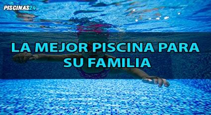 Mejor piscina para la familia